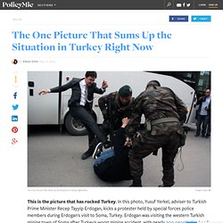 The One Picture That Sums Up the Situation in Turkey Right Now