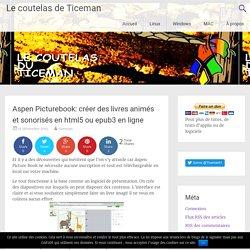 Aspen Picturebook: créer des livres animés et sonorisés en html5 ou epub3 en ligne – Le coutelas de Ticeman