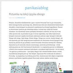 Pictureka na lekcji języka obcego – panikasiablog