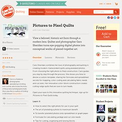 Pictures to Pixel Quilts: A Craftsy Online Quilting Class