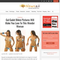 Pictures Of Gal Gadot Bikini Will Make You Love