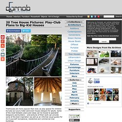 20 Tree House Pictures: Play-Club Plans to Big-Kid Houses « Dornob