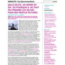 [MAJ] Selfie, un genre en soi. Ou pourquoi il ne faut pas prendre les Selfies pour des profile pictures « MOBACTU / by @laurenceallard