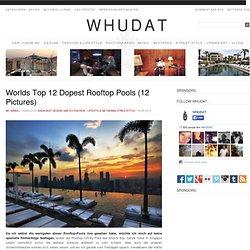 Worlds Top 12 Dopest Rooftop Pools (12 Pictures) > Baukunst, Design und so, Fashion / Lifestyle, Netzkram, Streetstyle > city, design, infinity, lifestyle, pool, swimming, urban luxury