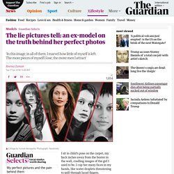 The lie pictures tell: an ex-model on the truth behind her perfect photos