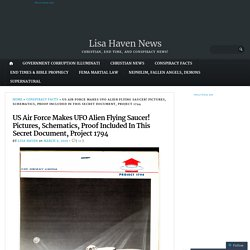 US Air Force Makes UFO Alien Flying Saucer! Pictures, Schematics, Proof Included In This Secret Document, Project 1794 – Lisa Haven News