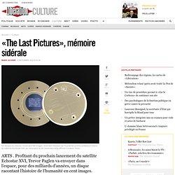 «The Last Pictures», mémoire sidérale