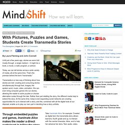 With Pictures, Puzzles and Games, Students Create Transmedia Stories