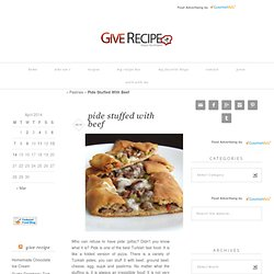 Pide Stuffed With Beef | Give Recipe