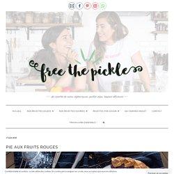 Pie aux Fruits Rouges - Free The Pickle