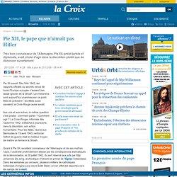 Pie XII, le pape que n'aimait pas Hitler - Religion - la-Croix.c