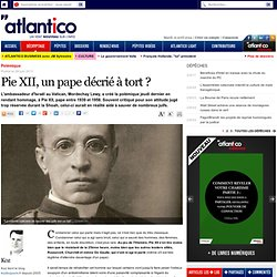 Pie XII, un pape décrié à tort ?