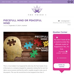 Piecefull Mind or Peacefull Mind - The Thirdi.org