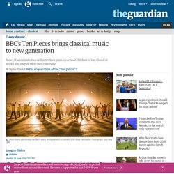 BBC's Ten Pieces brings classical music to new generation