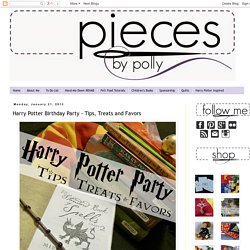 Harry Potter Birthday Party - Tips, Treats and Favors