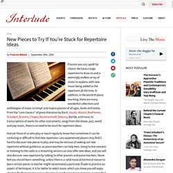 New Pieces to Try If You're Stuck for Repertoire Ideas : Interlude