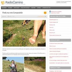 Pieds nus vers Compostelle par RadioCamino