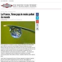 Six pieds sur Terre - La France, 7ème pays le moins pollué du monde - Libération.fr