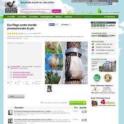 Chenille du jardin pearltrees - Eco piege chenille processionnaire ...