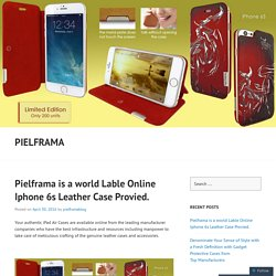 Pielframa is a world Lable Online Iphone 6s Leather Case Provied.