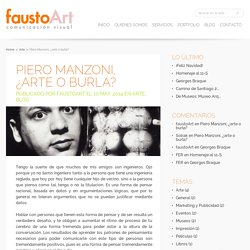 Piero Manzoni, ¿arte o burla?