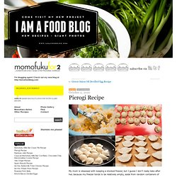 Pierogi Recipe | Cooking Momofuku at home - Momofuku for two - StumbleUpon