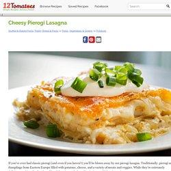 Cheesy Pierogi Lasagna – 12 Tomatoes