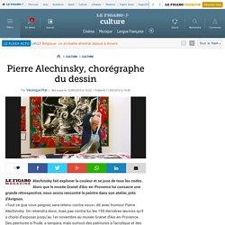 Pierre Alechinsky, chorégraphe du dessin