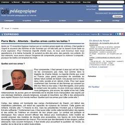 Pierre Merle : Attentats : Quelles armes contre les balles ?