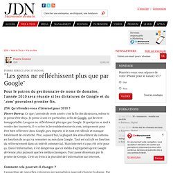 """""""Les gens ne réfléchissent plus que par Google"""" - Journal du Net"""