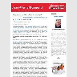 Jean-Pierre Bompard » Blog Archive » Nous avons un futur autour de l'énergie?