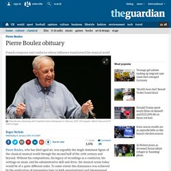 Pierre Boulez obituary