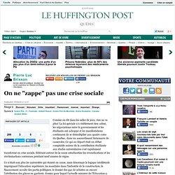 """Pierre Luc Brisson: On ne """"zappe"""" pas une crise sociale"""