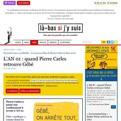 L'AN 01 : quand Pierre Carles retrouve Gébé