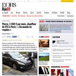 Pierre, 3460€ par mois, chauffeur de VTC à Paris: «Un monde de requins»