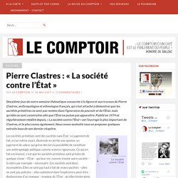 Pierre Clastres : «La société contre l'État»