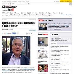 """Pierre Juquin : """"L'idée communiste n'est pas morte"""""""