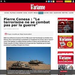 """Pierre Conesa : """"Le terrorisme ne se combat pas par la guerre"""""""