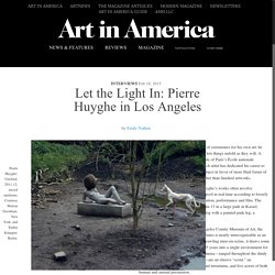Let the Light In: Pierre Huyghe in Los Angeles – Art in America