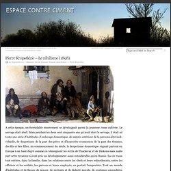 Pierre Kropotkine – Le nihilisme (1898) « Espace contre ciment