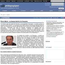 Pierre Merle : La fausse laïcité à la française