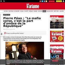 """Pierre Péan : """"La mafia corse, c'est la part d'ombre de la République"""""""