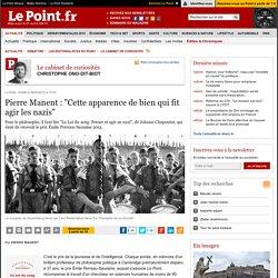 """Pierre Manent : """"Cette apparence de bien qui fit agir les nazis"""""""
