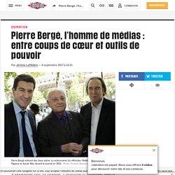 Pierre Bergé, l'homme de médias : entre coups de cœur et outils de pouvoir
