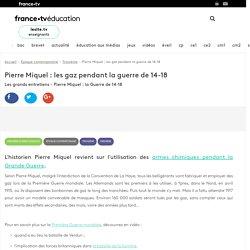 Pierre Miquel: les gaz pendant la guerre de 14-18