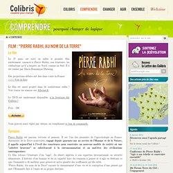 "Film : ""Pierre Rabhi, au Nom de la Terre"""