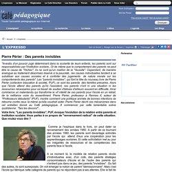 Pierre Périer : Des parents invisibles