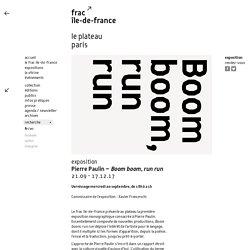 Pierre Paulin - Boom boom, run run - frac île-de-france