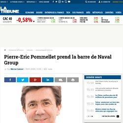 Pierre-Eric Pommellet prend la barre de Naval Group