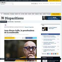 Jean-Pierre Coffe, le pourfendeur de la malbouffe
